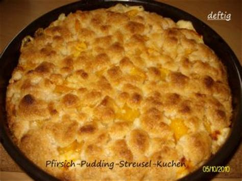 kuchen senden pfirsich pudding streusel kuchen ein kochmeister rezept
