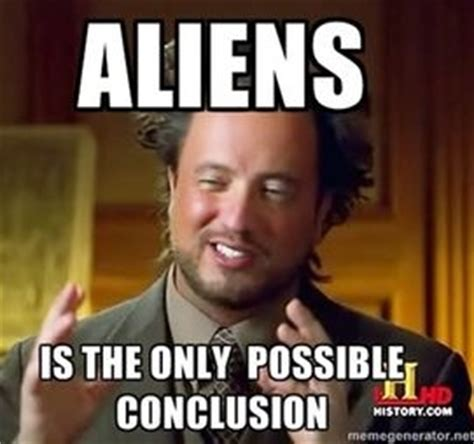 Alien Guy Meme - 10 facts about the ancient aliens guy