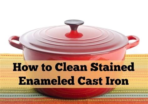 how to clean stained enameled cast iron