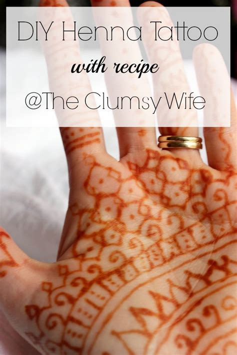 diy henna tattoo paste diy henna with recipe the clumsy get quot pin