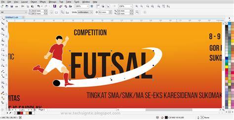 tutorial coreldraw membuat banner tutorial membuat banner spanduk futsal di coreldraw
