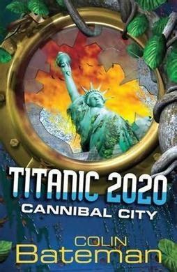 titanic  cannibal city wikipedia