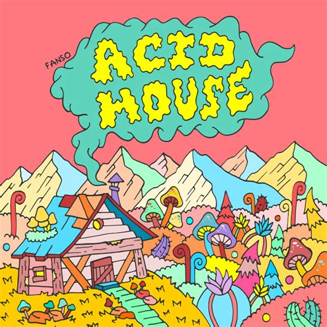 acid house acid house fanso
