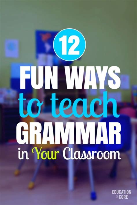 7 Ways To Improve Your Grades In School by 12 Ways To Teach Grammar In Your Classroom Language