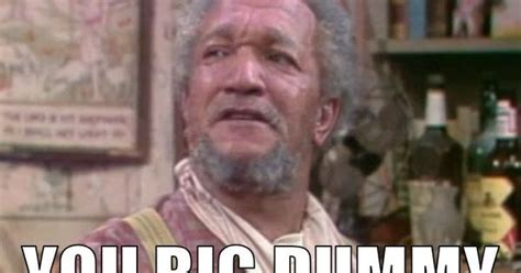 Sanford And Son Meme - pin by jedidiah folsom on fred sanford pinterest memes