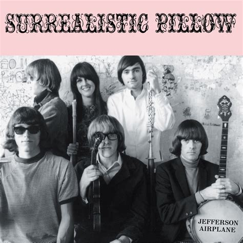 Jefferson Airplane Surrealistic Pillow by Phawker Curated News Gossip Concert Reviews