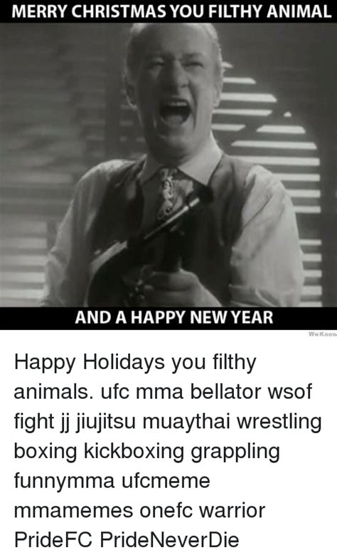 Merry Christmas You Filthy Animal Meme - merry christmas ya filthy animal and a happy new year