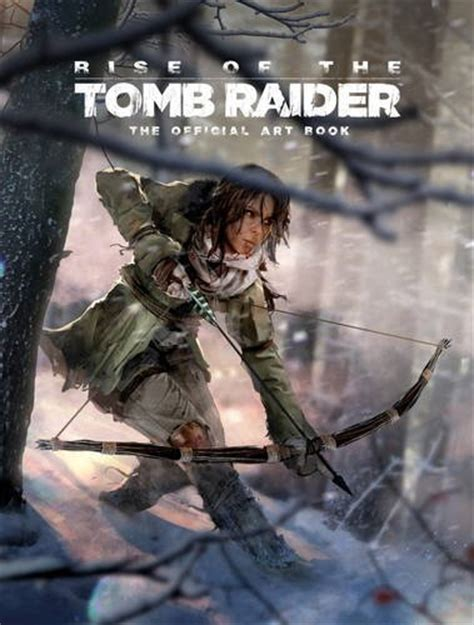 rise of the tomb 1783299967 rise of the tomb raider the official art book released in north america game idealist