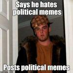 Scumbag Steve Meme Generator - scumbag steve meme generator imgflip