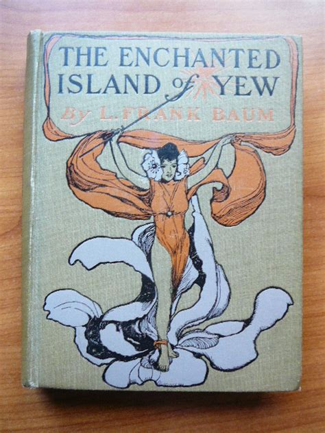 The Enchanted Island Of Yew the enchanted island of yew 1913 edition frank baum c