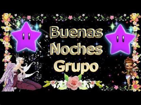 imagenes hermosas de buenas noches grupo buenas noches grupo youtube