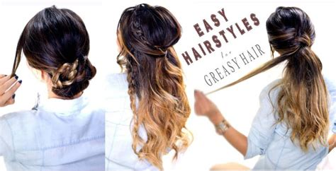Overnight Hairstyles For Greasy Hair | 17 best ideas about hairstyles for greasy hair on