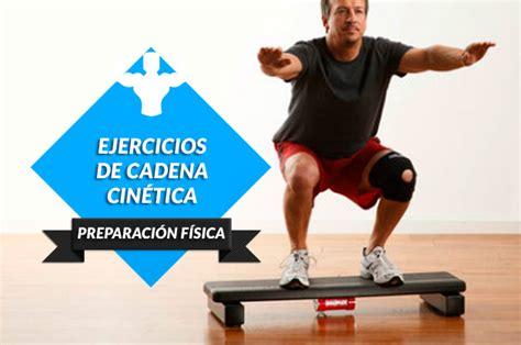 cadena cinetica ejercicios ejercicios de cadena cin 233 tica cerrada para prevenir