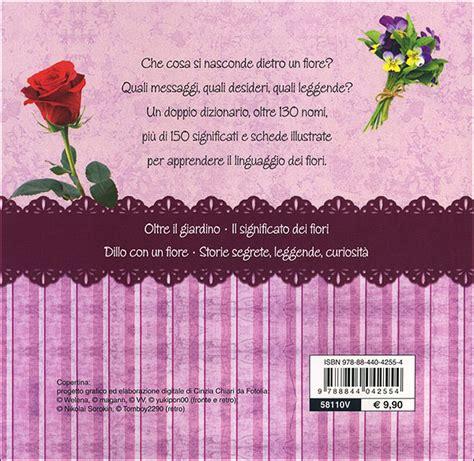 il significato dei fiori libro il linguaggio dei fiori giunti editore