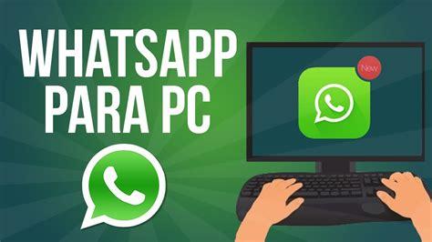 tutorial descargar whatsapp para pc descargar whatsapp para pc sin emulador versi 243 n oficial