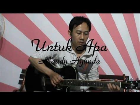 tutorial gitar maudy ayunda maudy ayunda untuk apa gitar cover fingerstyle lirik