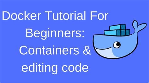 Docker Tutorial For Beginners | docker tutorial for beginners containers mounting code
