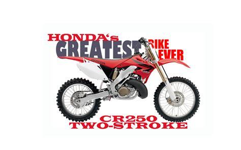 2 stroke honda dirt bikes dirt bike magazine honda s greatest bike the cr250r two