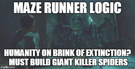 Maze Runner Memes - funny maze runner memes in maze runner this makes perfect sense maze runner logic