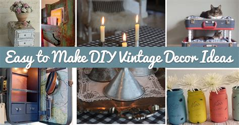 easy diy home decor ideas 25 easy to make diy vintage decor ideas diy projects
