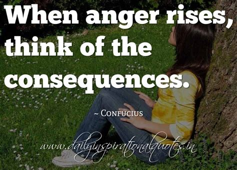 when anger rises think of the consequences confucius