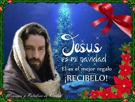 imagenes de jesus la navidad mensajes y palabras de verdad imagenes feliz navidad y
