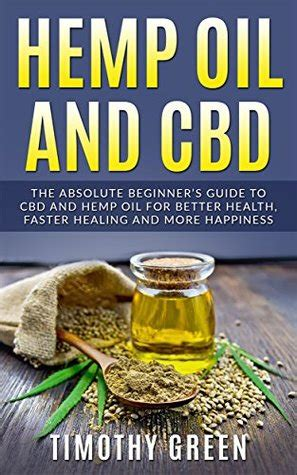 cbd hemp guide the ultimate guide to cbd hemp and cannabis medicin books hemp and cbd the absolute beginner s guide to cbd and