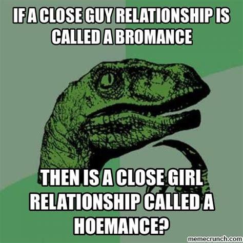 Bromance Memes - bromance hoemance