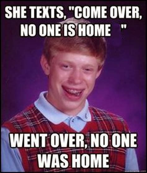 Bad Luck Bryan Meme - chuck s fun page 2 bad luck brian the meme