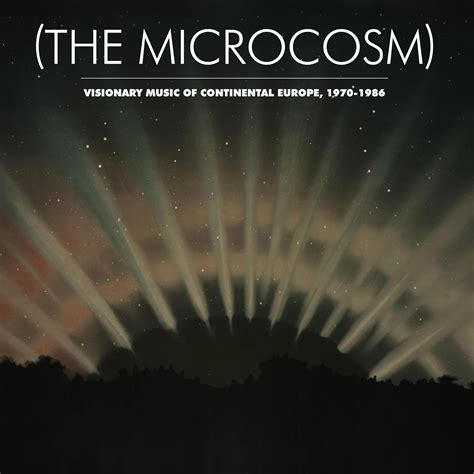 The Light In The Attic by The Microcosm Visionary Of Continental Europe 1970 1986 Light In The Attic Records