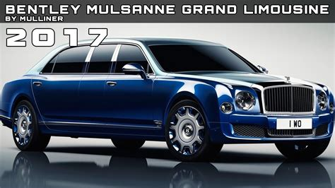 bentley limousine price 2017 bentley mulsanne grand limousine by mulliner review