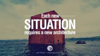 famous home design quotes 28 inspirational architecture quotes by famous architects