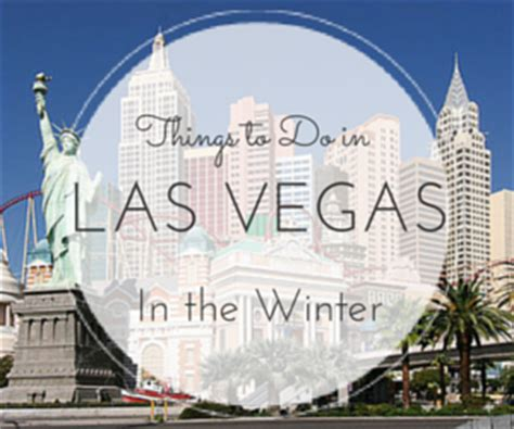 10+ things to do in las vegas in winter 2017 january