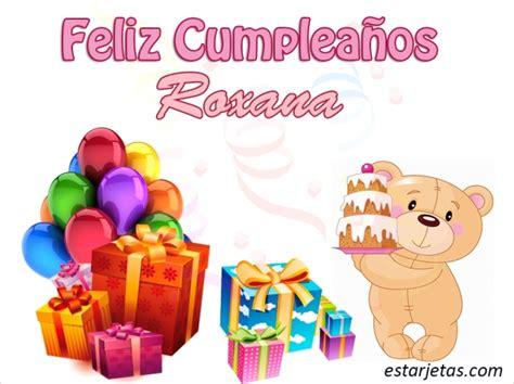 imagenes feliz cumpleaños roxana feliz cumplea 241 os roxana im 225 genes de estarjetas com