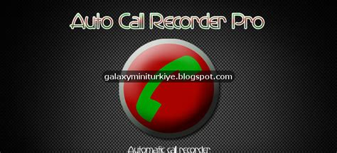 galaxy call recorder pro apk automatic call recorder pro apk android d 252 nyası