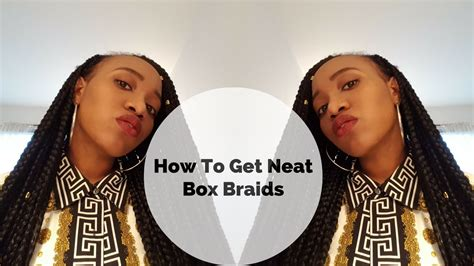 how to braid neat how to get neat box braids before you box braid you