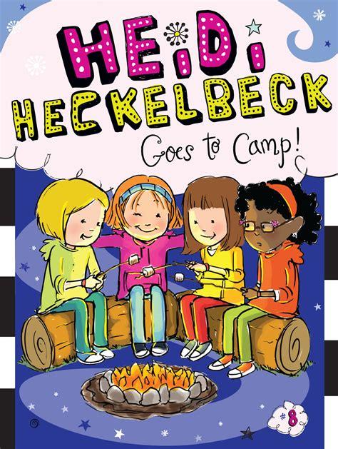 heidi picture book heidi heckelbeck goes to c book by wanda coven