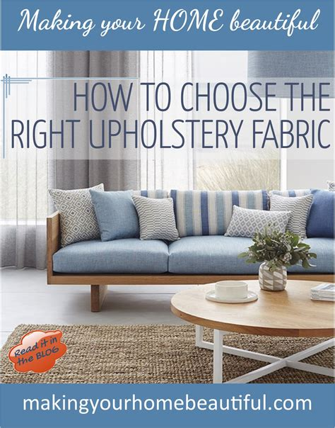 how to choose upholstery fabric how to choose the right upholstery fabric making your