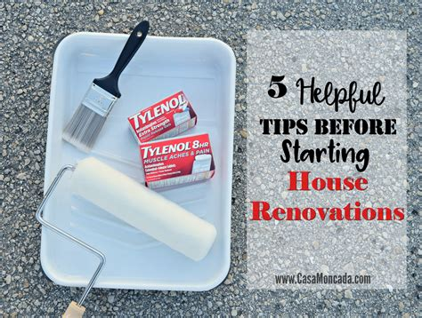 tips for house renovation 5 helpful tips before starting house renovations casa moncada