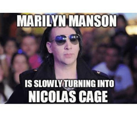 Marilyn Manson Meme - marilyn manson nicolas cage marilyn manson meme on me me
