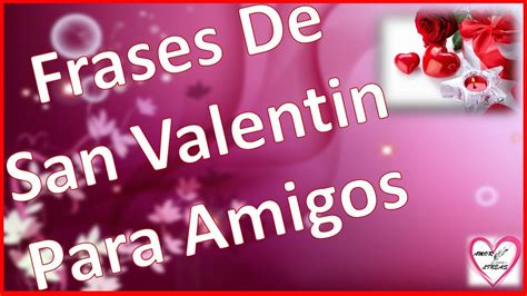 imagenes y frases de amor san valentin frases de san valentin para amigos cortas youtube