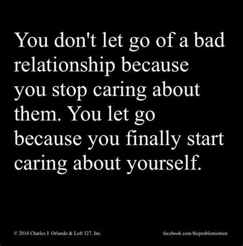 7 Ways To Leave A Bad Relationship by Why Leave Bad Relationships 187 Quotes