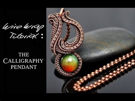youtube tutorial wire wrapping wire wrap tutorial calligraphy pendant youtube