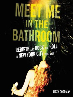 meet me at the bathroom meet me in the bathroom lizzy goodman el destilador