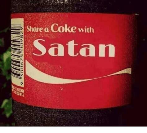 Share A Coke Meme - share a coke with satan meme on sizzle