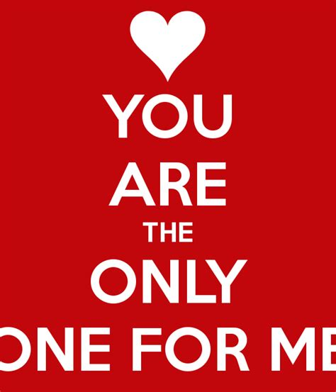 Are You The One For Me you are the only one for me poster cacca keep calm o matic