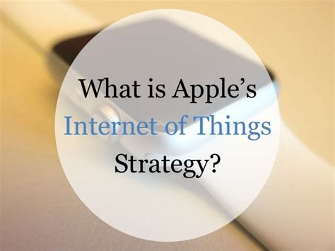 what is apple s of things strategy