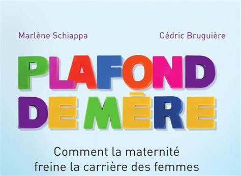 Qu Est Ce Que Le Plafond De Verre by Le Quot Plafond De M 232 Re Quot Qu Est Ce Que C Est Marlene Schiappa