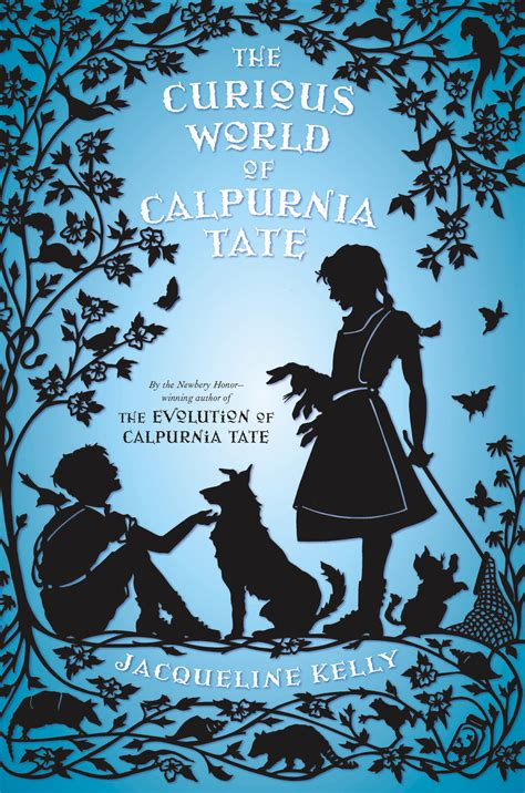 the curious world of the curious world of calpurnia tate jacqueline kelly