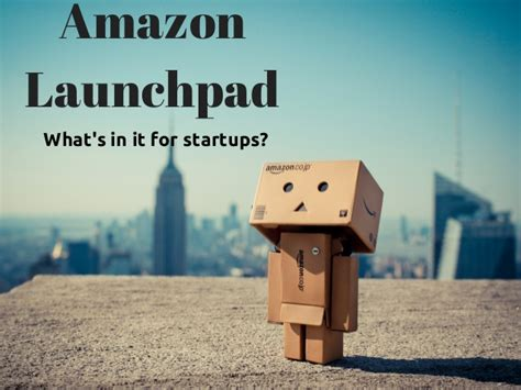 amazon launchpad amazon launchpad what s in it for startups